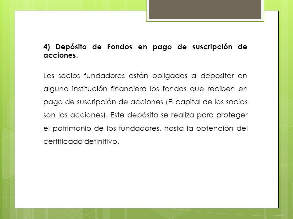4) Depósito de Fondos en pago de suscripción de acciones.