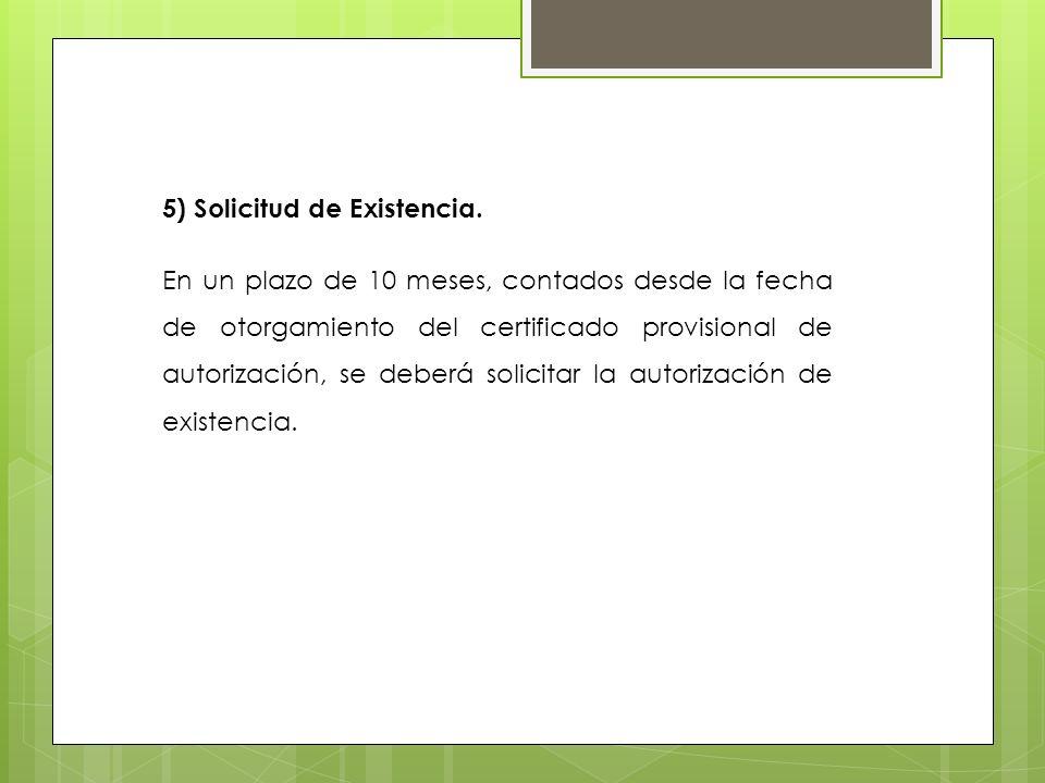 5) Solicitud de Existencia.
