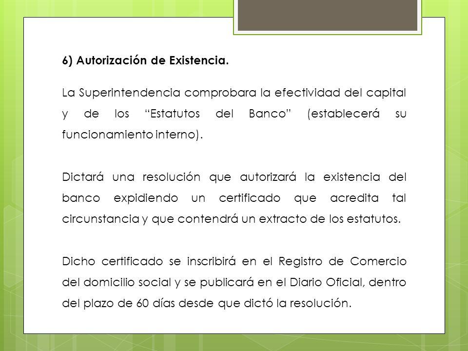 6) Autorización de Existencia.