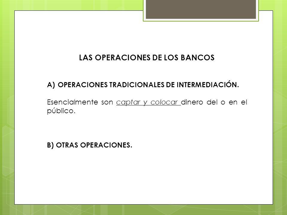 LAS OPERACIONES DE LOS BANCOS