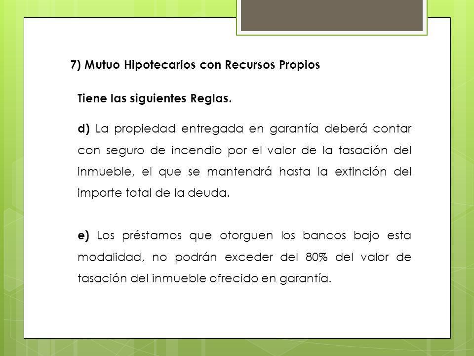 7) Mutuo Hipotecarios con Recursos Propios