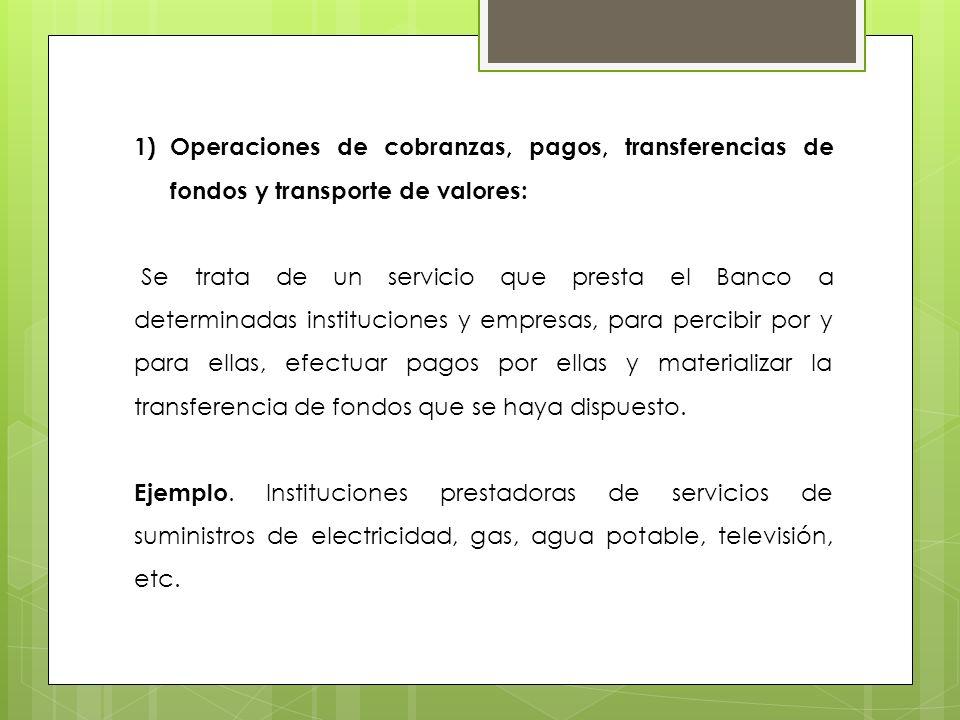 Operaciones de cobranzas, pagos, transferencias de fondos y transporte de valores: