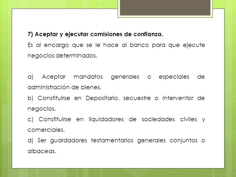 7) Aceptar y ejecutar comisiones de confianza.