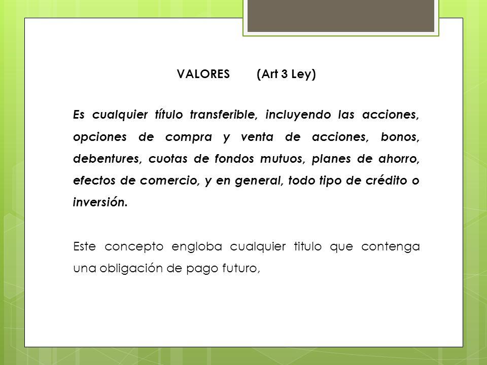 VALORES (Art 3 Ley)