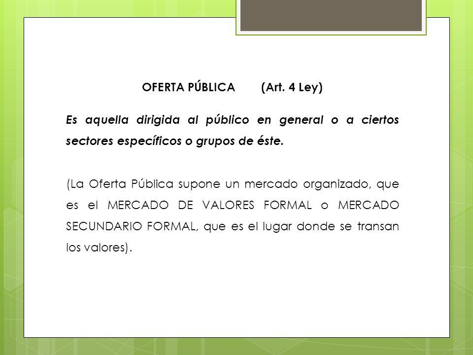 OFERTA PÚBLICA (Art. 4 Ley)