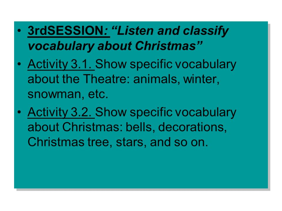 3rdSESSION: Listen and classify vocabulary about Christmas