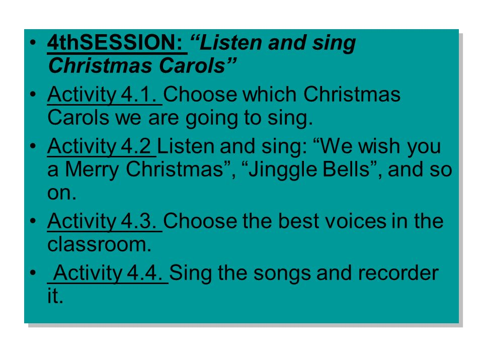 4thSESSION: Listen and sing Christmas Carols