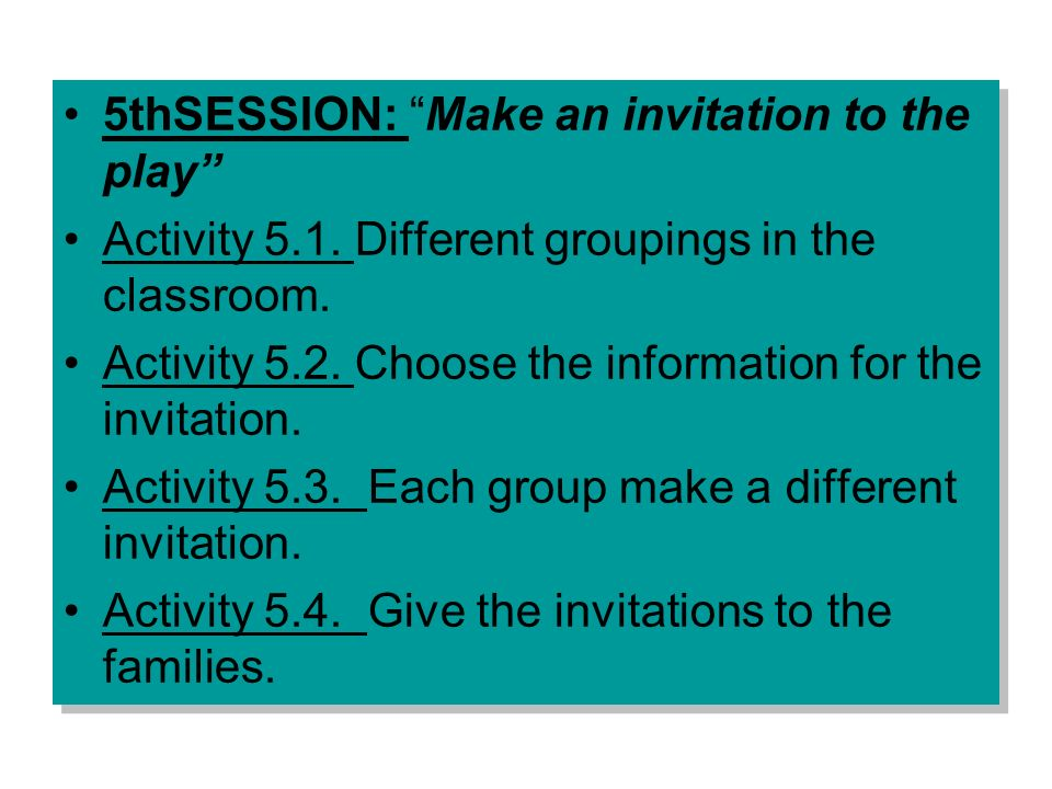 5thSESSION: Make an invitation to the play