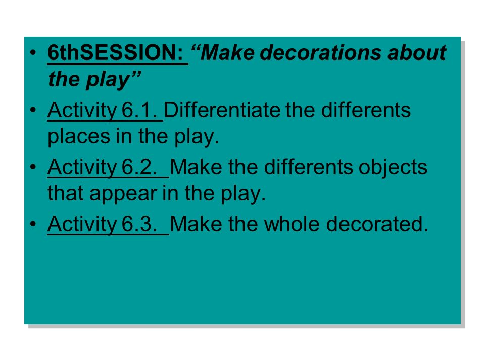 6thSESSION: Make decorations about the play