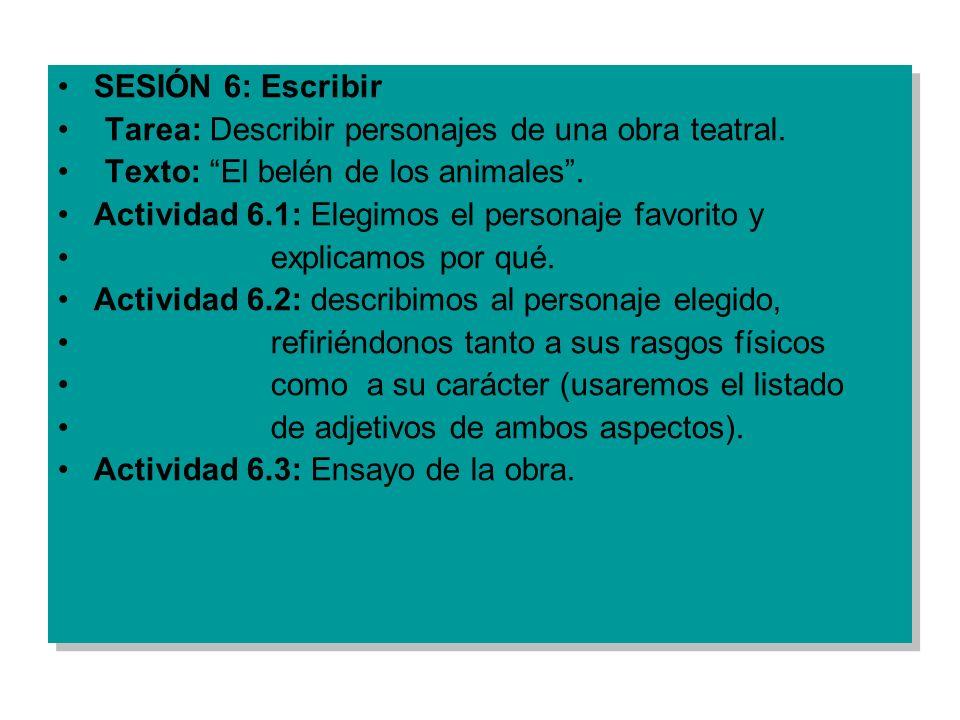 SESIÓN 6: Escribir Tarea: Describir personajes de una obra teatral. Texto: El belén de los animales .
