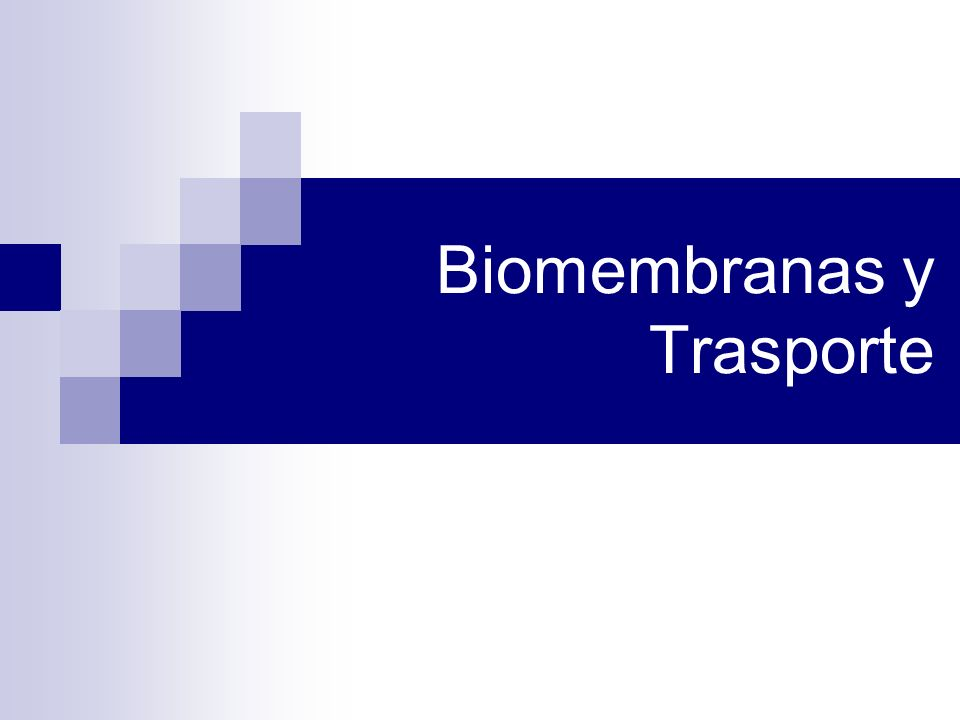 Biomembranas y Trasporte