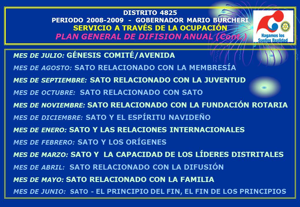 DISTRITO 4825 PERIODO 2008-2009 - GOBERNADOR MARIO BURCHERI SERVICIO A TRAVÉS DE LA OCUPACIÓN PLAN GENERAL DE DIFISION ANUAL (Cont.)