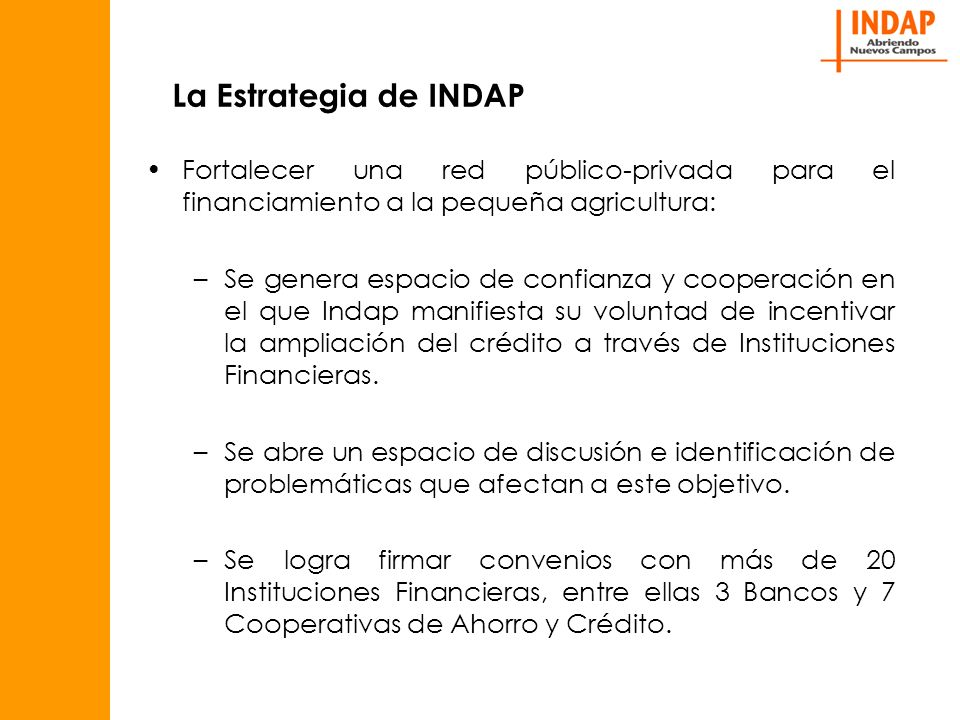 La Estrategia de INDAP Fortalecer una red público-privada para el financiamiento a la pequeña agricultura: