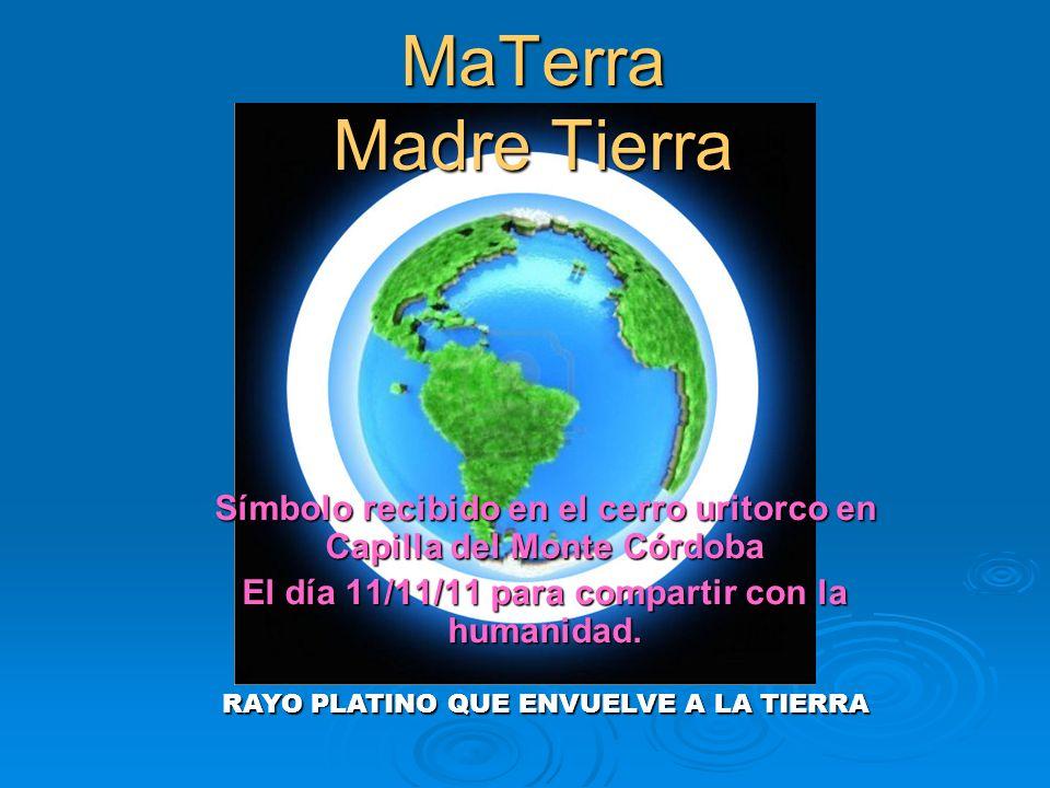 MaTerra Madre Tierra Símbolo recibido en el cerro uritorco en Capilla del Monte Córdoba. El día 11/11/11 para compartir con la humanidad.