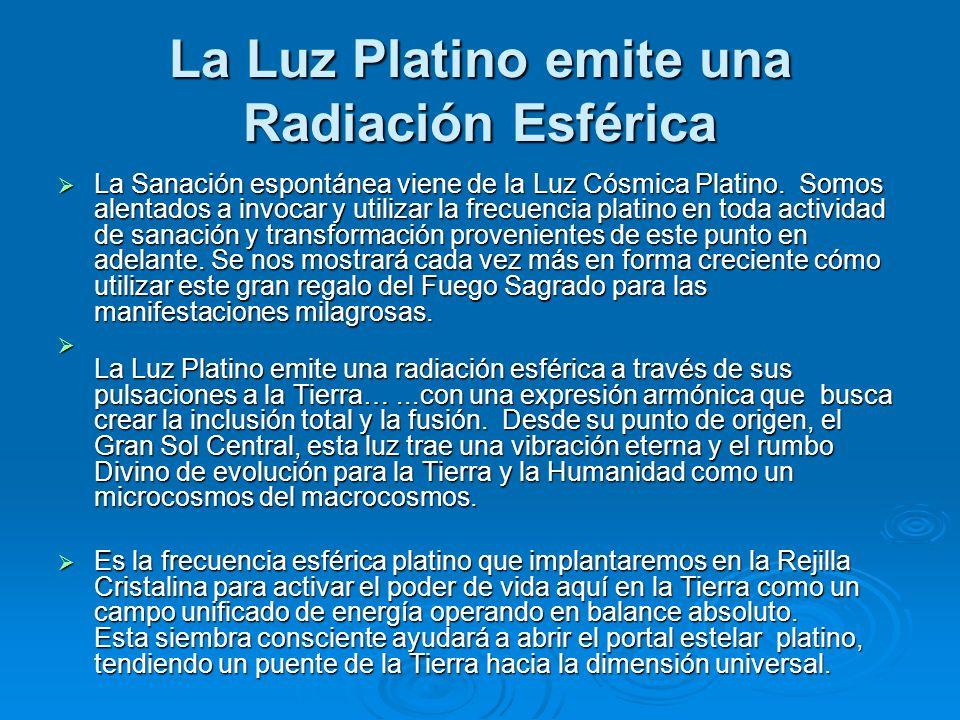 La Luz Platino emite una Radiación Esférica