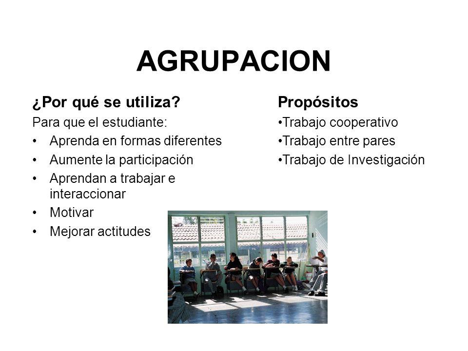 AGRUPACION ¿Por qué se utiliza Propósitos Para que el estudiante: