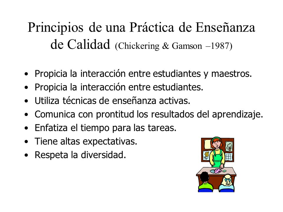 Principios de una Práctica de Enseñanza de Calidad (Chickering & Gamson –1987)