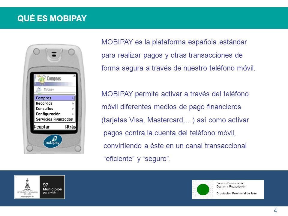 QUÉ ES MOBIPAY MOBIPAY es la plataforma española estándar