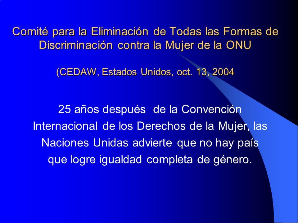 Comité para la Eliminación de Todas las Formas de Discriminación contra la Mujer de la ONU (CEDAW, Estados Unidos, oct. 13, 2004