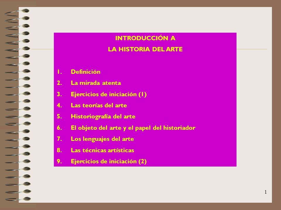 INTRODUCCIÓN A LA HISTORIA DEL ARTE. Definición. La mirada atenta. Ejercicios de iniciación (1) Las teorías del arte.