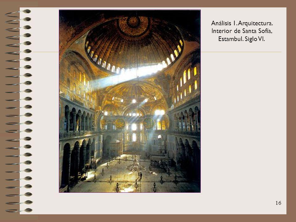 Análisis 1. Arquitectura. Interior de Santa Sofía, Estambul. Siglo VI.