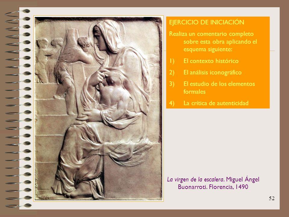 La virgen de la escalera. Miguel Ángel Buonarroti. Florencia, 1490