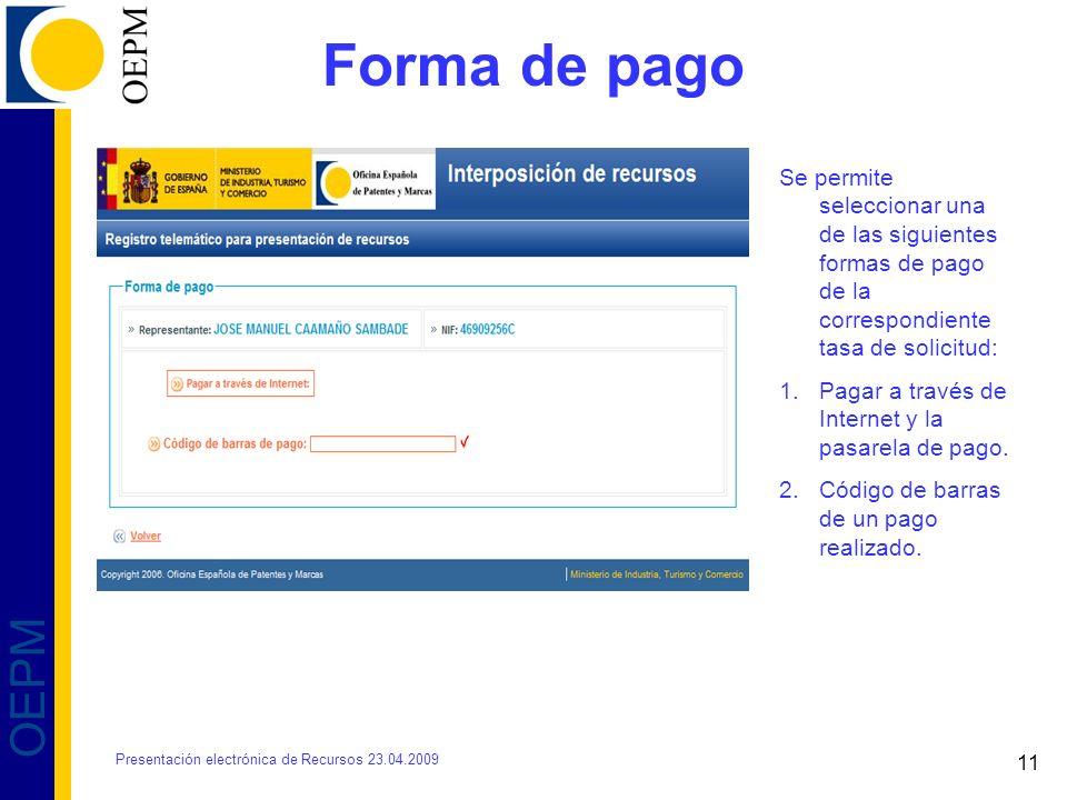 Forma de pago Se permite seleccionar una de las siguientes formas de pago de la correspondiente tasa de solicitud: