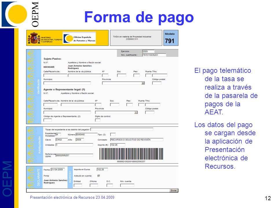 Forma de pago El pago telemático de la tasa se realiza a través de la pasarela de pagos de la AEAT.