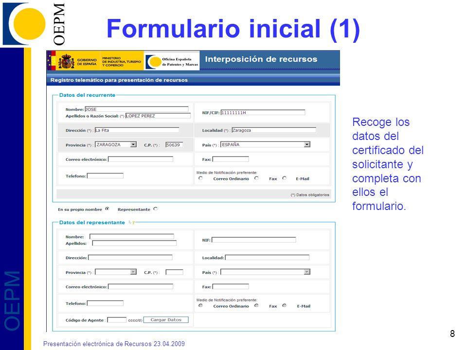 Formulario inicial (1) Recoge los datos del certificado del solicitante y completa con ellos el formulario.