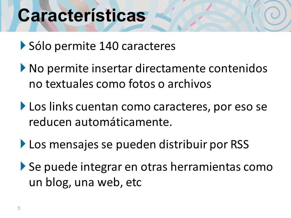 Características Sólo permite 140 caracteres