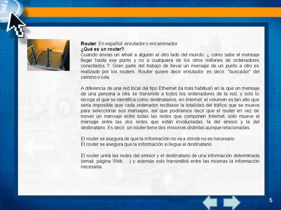 Router: En español, enrutador o encaminador.