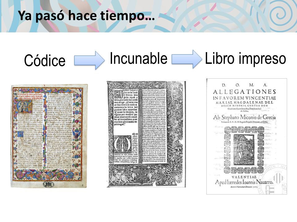 Ya pasó hace tiempo… Incunable Libro impreso Códice