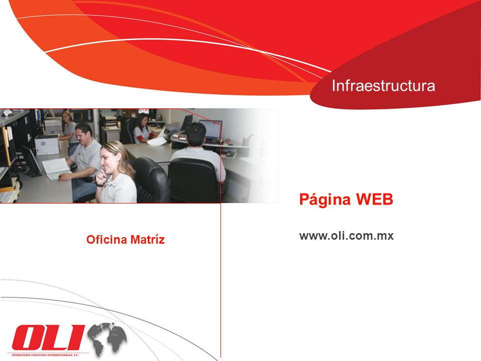 Infraestructura Página WEB Oficina Matríz www.oli.com.mx