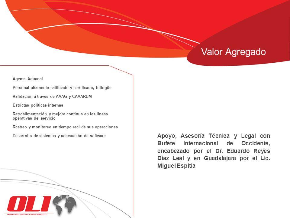 Valor AgregadoAgente Aduanal. Personal altamente calificado y certificado, bilingüe. Validación a través de AAAG y CAAAREM.