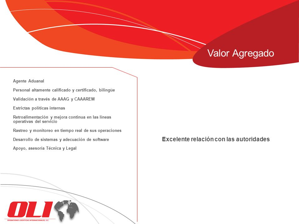 Valor Agregado Excelente relación con las autoridades Agente Aduanal