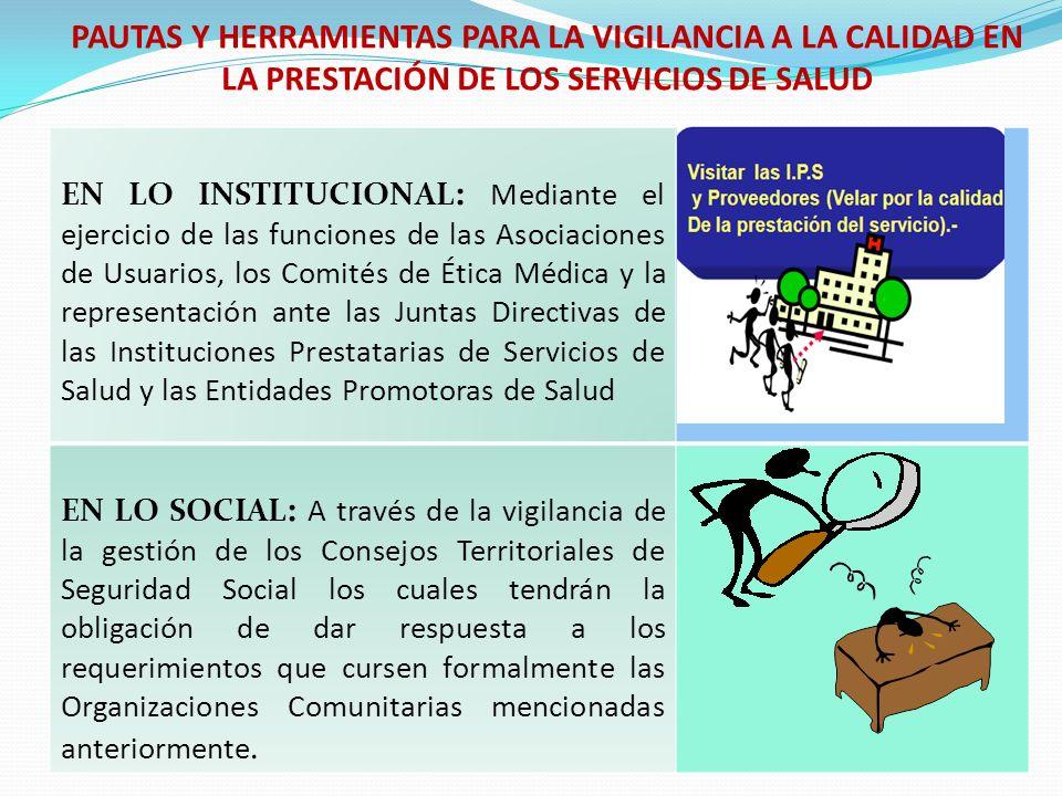PAUTAS Y HERRAMIENTAS PARA LA VIGILANCIA A LA CALIDAD EN LA PRESTACIÓN DE LOS SERVICIOS DE SALUD