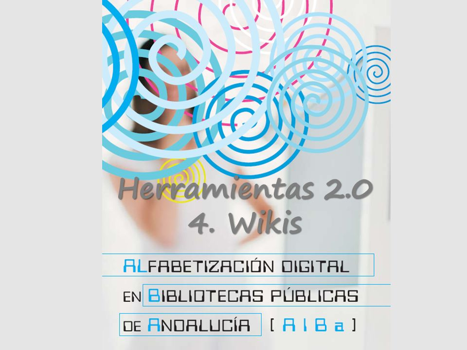Herramientas 2.0 4. Wikis