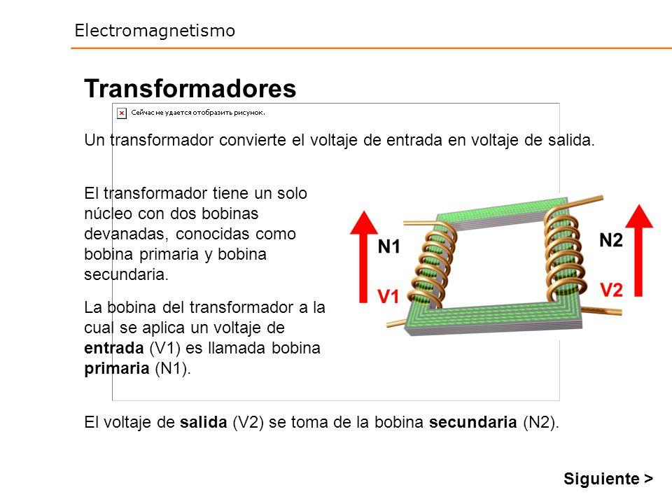 Transformadores Un transformador convierte el voltaje de entrada en voltaje de salida.