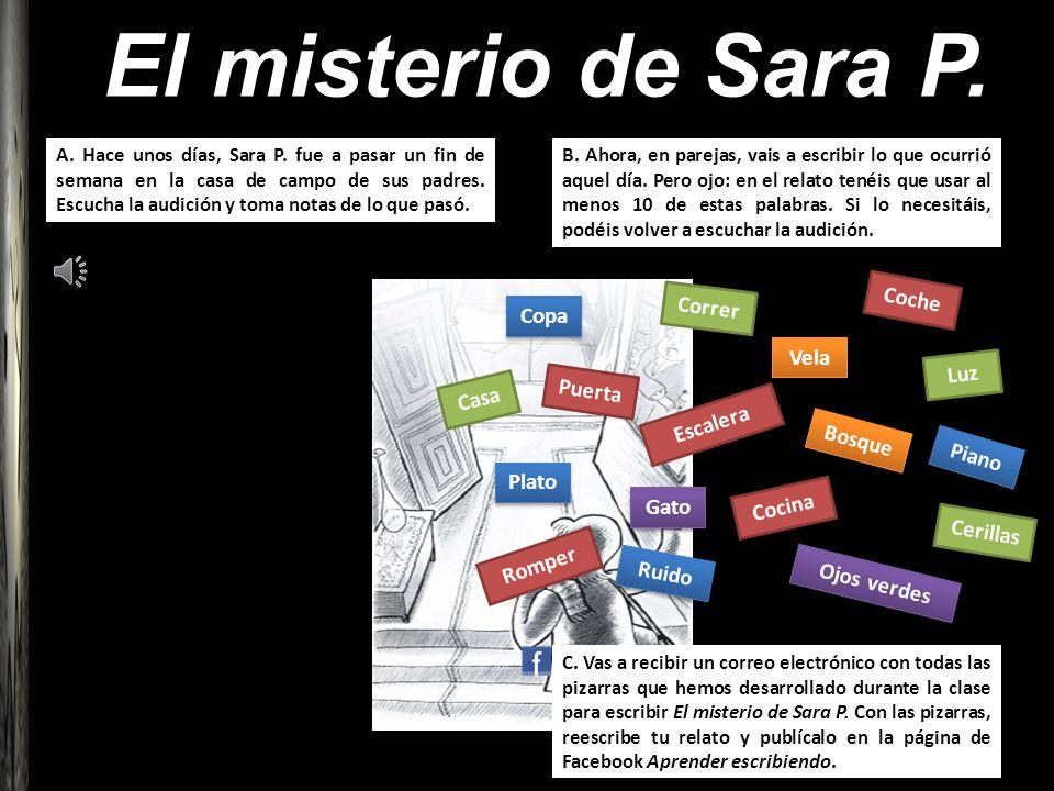 El misterio de Sara P. Coche Correr Copa Vela Luz Puerta Casa Escalera
