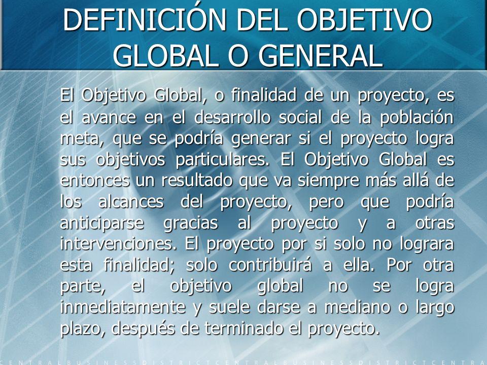 DEFINICIÓN DEL OBJETIVO GLOBAL O GENERAL