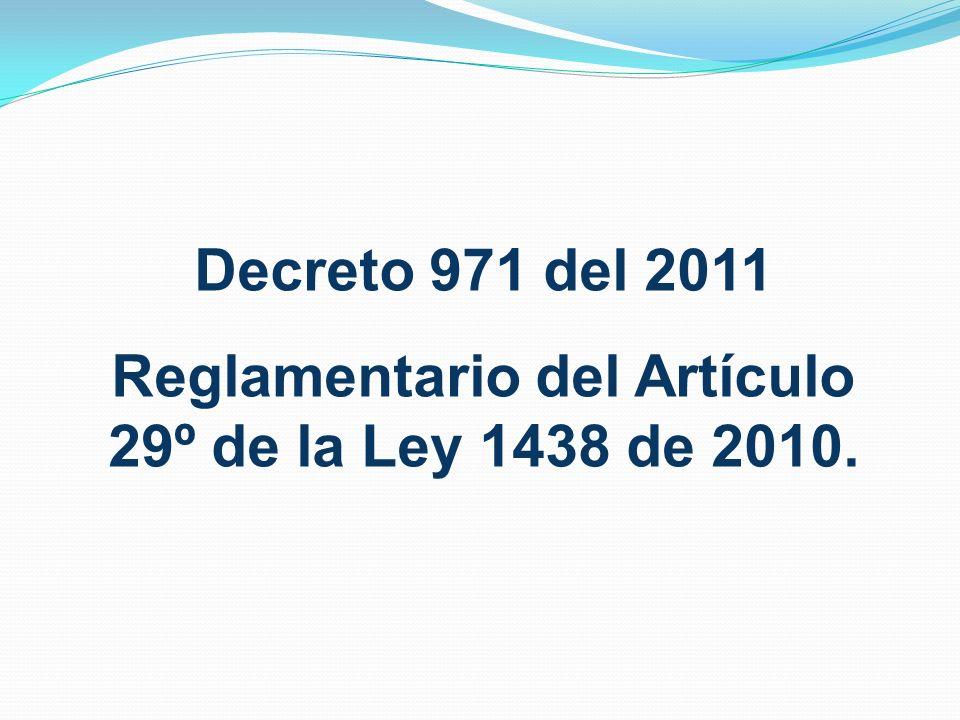 Reglamentario del Artículo 29º de la Ley 1438 de 2010.