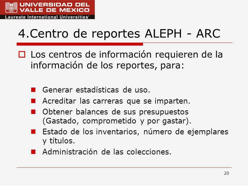 4.Centro de reportes ALEPH - ARC