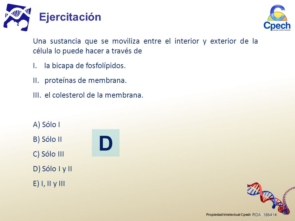 Ejercitación Una sustancia que se moviliza entre el interior y exterior de la célula lo puede hacer a través de.