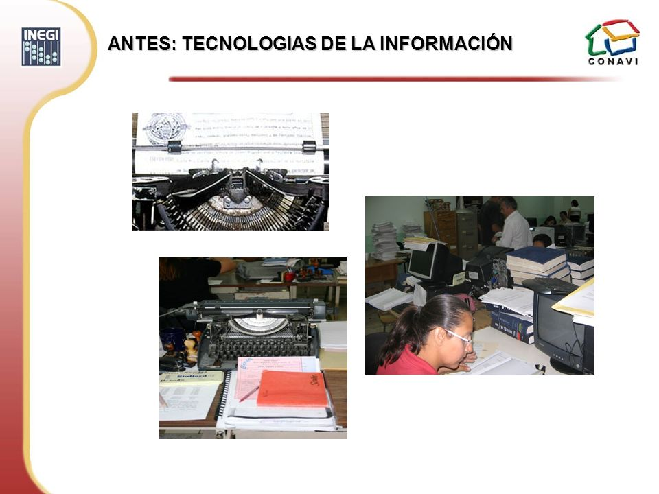 ANTES: TECNOLOGIAS DE LA INFORMACIÓN