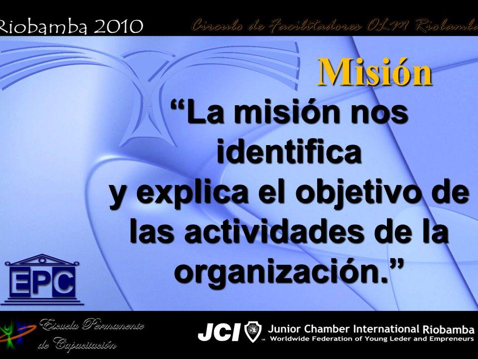 La misión nos identifica y explica el objetivo de