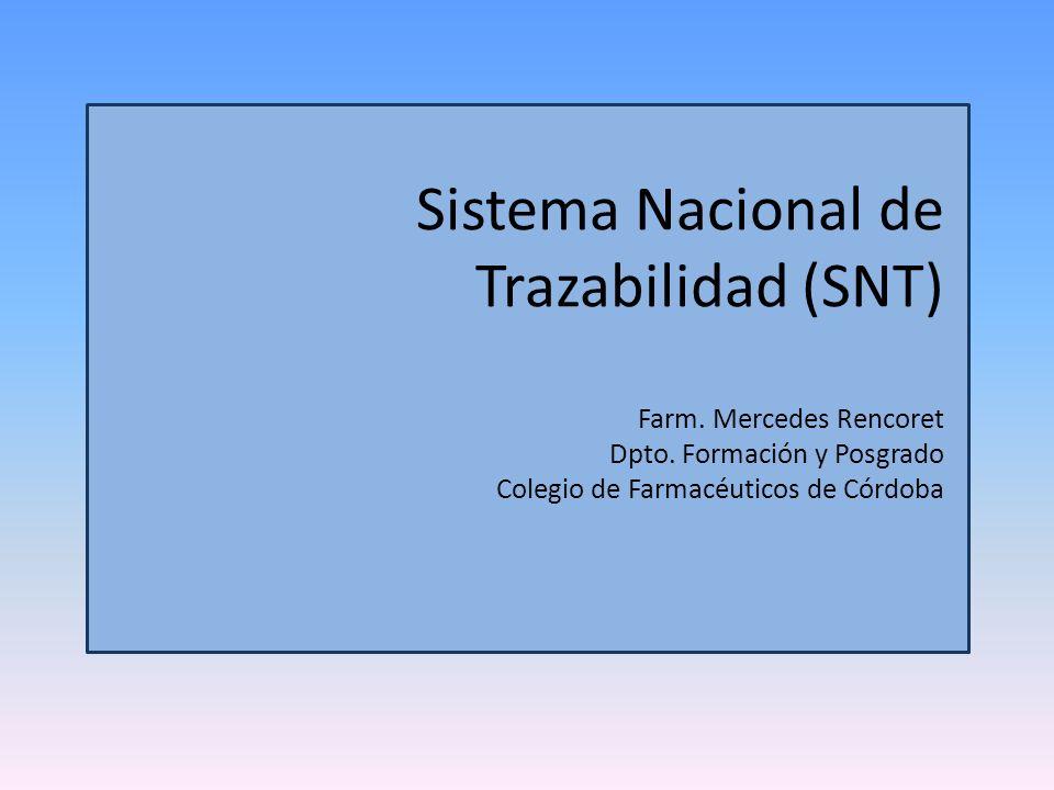Sistema Nacional de Trazabilidad (SNT) Farm. Mercedes Rencoret Dpto