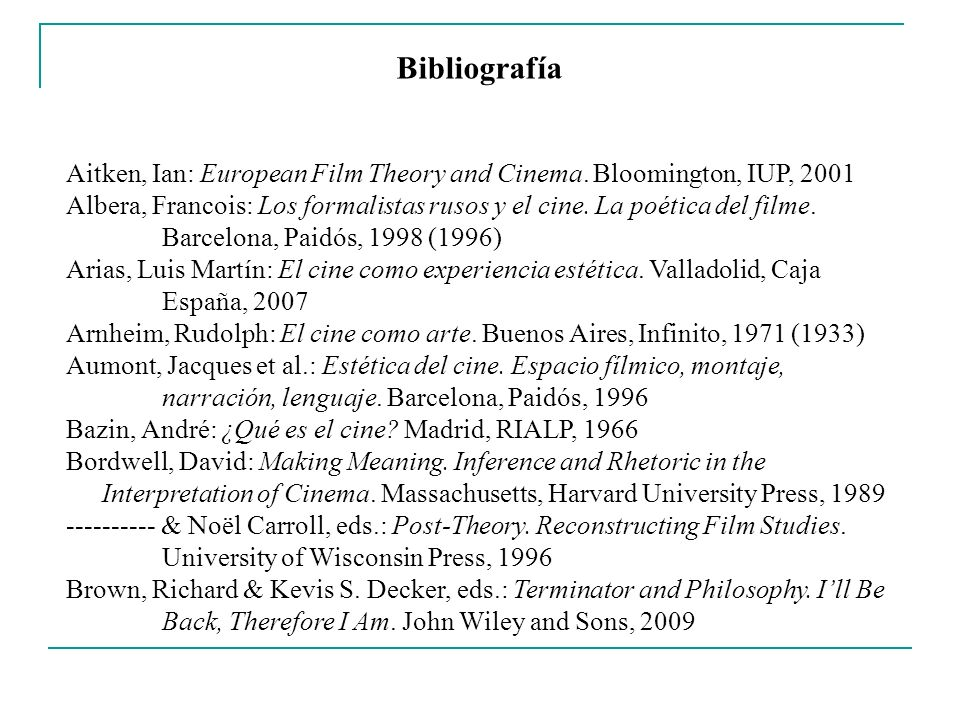 Bibliografía Aitken, Ian: European Film Theory and Cinema. Bloomington, IUP,