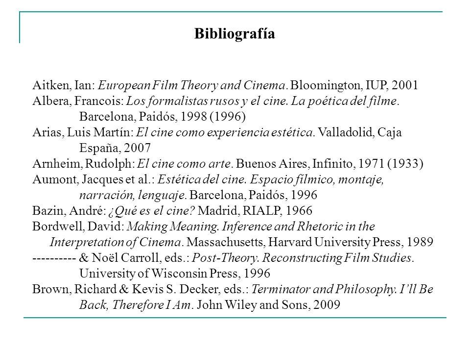 Bibliografía Aitken, Ian: European Film Theory and Cinema. Bloomington, IUP, 2001.