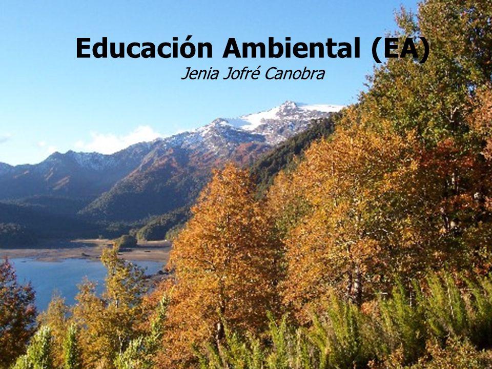 Educación Ambiental (EA) Jenia Jofré Canobra