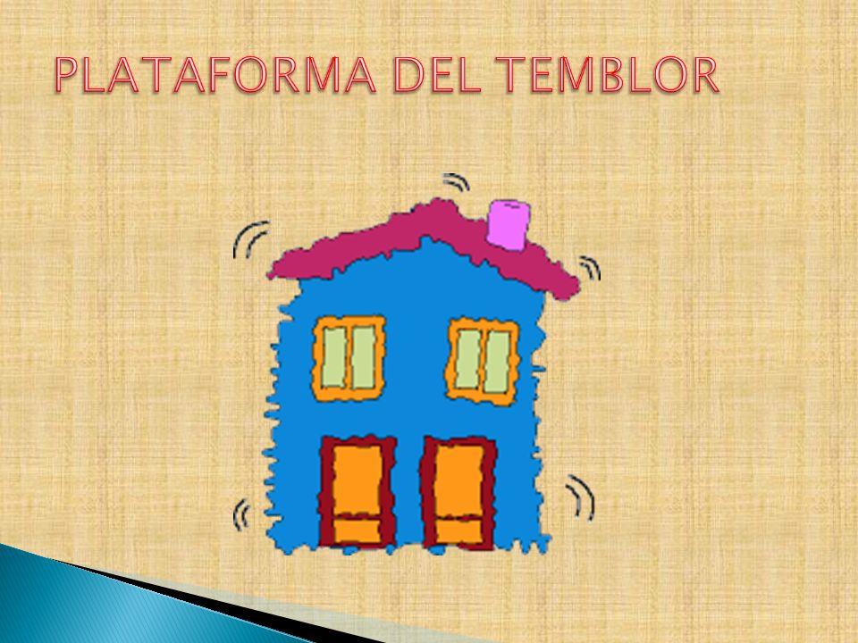 PLATAFORMA DEL TEMBLOR